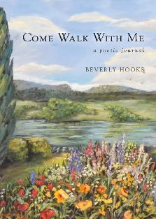 """Come Walk With Me"" - a Poetic Journal"